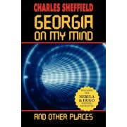 Georgia on My Mind and Other Places by Charles Sheffield