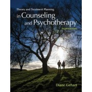 Theory and Treatment Planning in Counseling and Psychotherapy by Diane R. Gehart