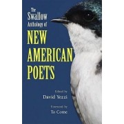 The Swallow Anthology of New American Poets by David Yezzi