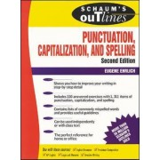 Schaum's Outline of Punctuation, Capitalization & Spelling by Eugene Ehrlich