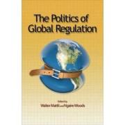 The Politics of Global Regulation by Walter Mattli