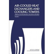 Air-Cooled Heat Exchangers and Cooling Towers: Volume 1 by Detlev G. Kreoger