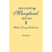 Side-Lights on Maryland History, with Sketches of Early Maryland Families. in Two Volumes. Volume II by Hester Dorsey Richardson
