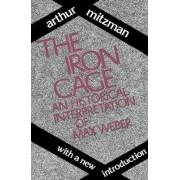 The Iron Cage by Arthur Mitzman