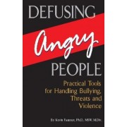 Defusing Angry People by Kevin Fauteux