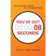 You've Got 8 Seconds by Paul Hellman