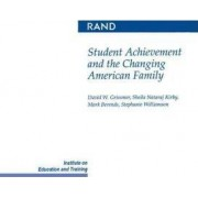Student Achievement and the Changing American Family by David W. Grissmer