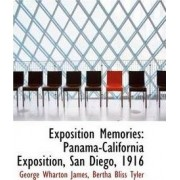 Exposition Memories by Bertha Bliss Tyler Geo Wharton James