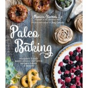 Paleo Baking: 100 Delicious and Easy Baked Goods That Ditch Refined Sugar, Dairy and Grains