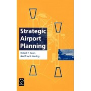 Strategic Airport Planning by Robert E. Caves