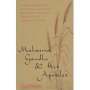Mahatma Gandhi and His Apostles by Ved Mehta