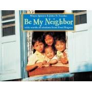 Be My Neighbor by Maya Ajmera