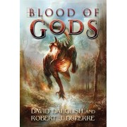 Blood of Gods by David Dalglish