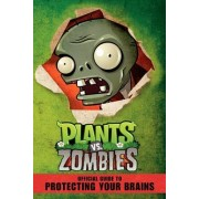 Plants vs. Zombies Official Guide to Protecting Your Brains by Simon Swatman