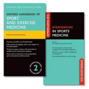 Oxford Handbook of Sport and Exercise Medicine and Emergencies in Sports Medicine Pack by Domhnall MacAuley