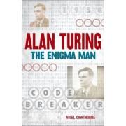 Alan Turing: The Enigma Man by Nigel Cawthorne
