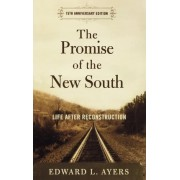 The Promise of the New South by Edward L. Ayers