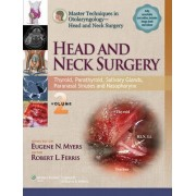 Master Techniques in Otolaryngology - Head and Neck Surgery: Thyroid, Parathyroid, Salivary Glands, Sinonasal Cancer, Nasopharyngeal Cancer Volume 2 by Robert L. Ferris