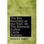 The Boy Ranchers on the Trail by Willard F Baker