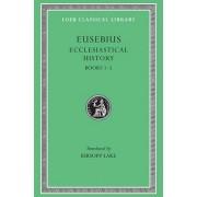 Ecclesiastical History: Bks.I-V v. 1 by Bishop of Caesarea Eusebius