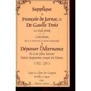 Depasser L'alternance Ou Derniere Supplique A Francois De Jarnac Dit De Gaulle Iii Le Mal Aime