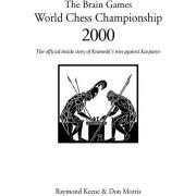 The Brain Games World Chess Championship 2000 by Raymond Keene