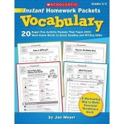 Instant Homework Packets: Vocabulary, Grades 3-5 by Jan Meyer
