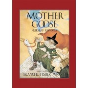 Mother Goose Nursery Rhymes by Blanche Fisher Wright