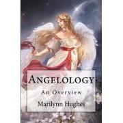 Angelology by Marilynn Hughes