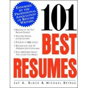 101 Best Resumes: Endorsed by the Professional Association of Resume Writers by Jay Block