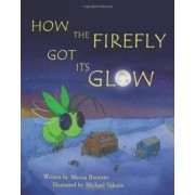 How the Firefly Got Its Glow by Marisa D Brenizer