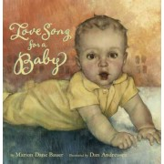 Love Song for A Baby by Bauer Marion Dane