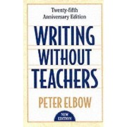 Writing Without Teachers by Peter Elbow