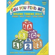 Can You Find Me?: Building Thinking Skills in Reading, Math, Science, and Social Studies: Prekindergarten by Michael Baker