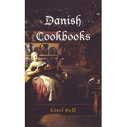 Danish Cookbooks by Carol Gold