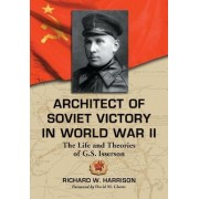 Architect of Soviet Victory in World War II by Richard W. Harrison
