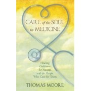Care of the Soul in Medicine by Thomas Moore