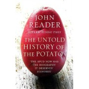 The Untold History of the Potato by John Reader