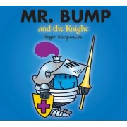 Mr. Bump and the Knight by Roger Hargreaves