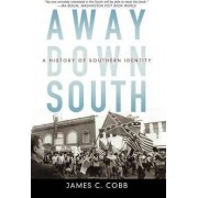 Away Down South by James C. Cobb