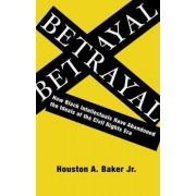 Betrayal by Houston a. Baker