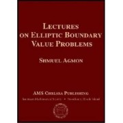 Lectures on Elliptic Boundary Value Problems by Shmuel Agmon