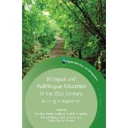 Bilingual and Multilingual Education in the 21st Century by Christian Abello-contesse