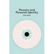 Persons and Personal Identiy by Amy Kind