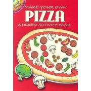 Make Your Own Pizza by Fran Newman-D'Amico
