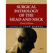 Surgical Pathology of the Head and Neck by Leon Barnes