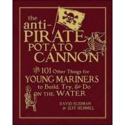 Anti-Pirate Potato Cannon by David Seidman