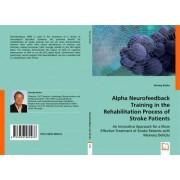 Alpha Neurofeedback Training in the Rehabilitation Process of Stroke Patients by Herwig Nosko