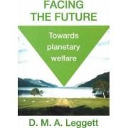 Facing the Future by D.M.A. Leggett
