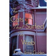 The Cats That Surfed the Web by Karen Anne Golden